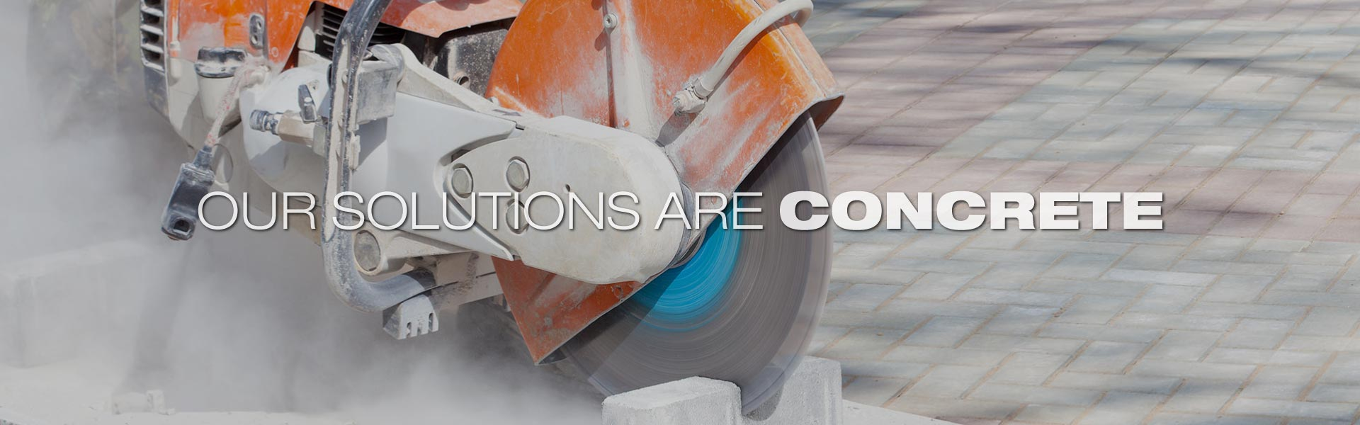 Our Solutions are Concrete | Concrete saw