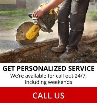 Get Personalized Service | We're available for call out 24/7, including weekends | Call Us | Concrete saw